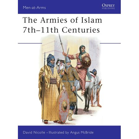 Men-At-Arms (Osprey): The Armies of Islam 7th 11th Centuries