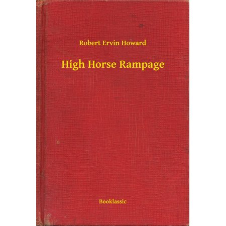 High Horse Rampage - eBook
