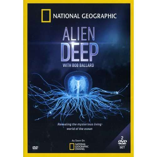 National Geographic: Alien Deep With Bob Ballard (Widescreen)