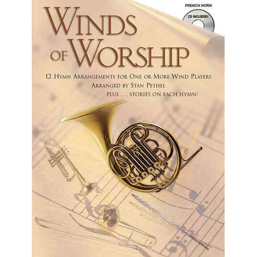 Winds of Worship French Horn: 12 Hymn Arrangements for One or More Wind Players
