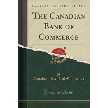 The Canadian Bank Of Commerce  Classic Reprint