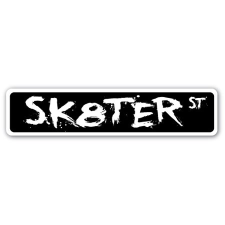 - SK8TER Street Sign skateboard skates boi skateboarding skating | Indoor/Outdoor |  24