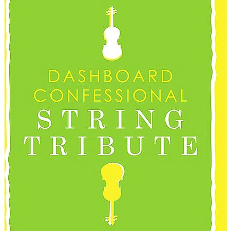 Dashboard Confessional String Tribute / Various