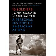 Thirteen Soldiers : A Personal History of Americans at War