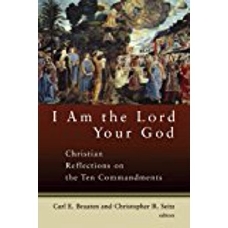 I Am The Lord Your God  Christian Reflections On The Ten Commandments