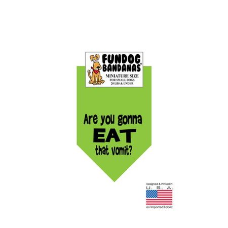 Mini Fun Dog Bandana   Are You Gonna Eat That Vomit    Miniature Size For Small Dogs Under 20 Lbs  Lime Green Pet Scarf