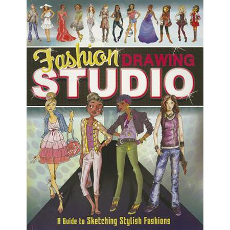 Fashion Design Studio (Fashion Drawing Studio : A Guide to Sketching Stylish)