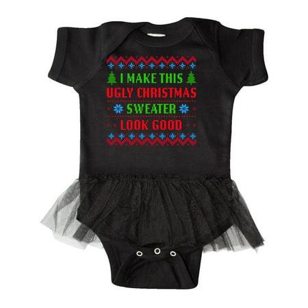 I Make This Ugly Christmas Sweater Look Good Infant Tutu Bodysuit - Ugly Christmas Sweater Onesie