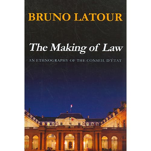 The Making of Law: An Ethnography of the Conseil D'etat