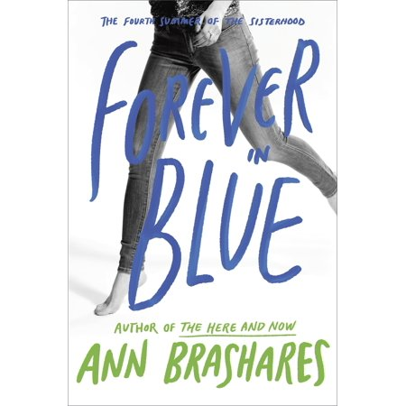Forever in Blue: The Fourth Summer of the (The Second Summer Of The Sisterhood Sparknotes)