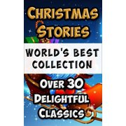 Christmas Stories and Fairy Tales for Children - Worlds Best Collection - eBook