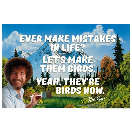 Bob Ross Ever Make Mistakes In Life Quote Motivational Painting Poster 12X18 Inch