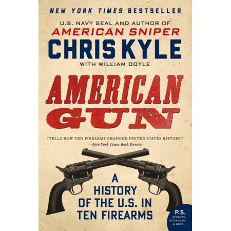 American Gun  A History Of The U  S  In Ten Firear
