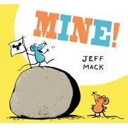 Mine! : (Read Aloud Books for Kids, Funny Children's Books)