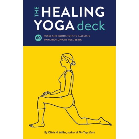The Healing Yoga Deck : 60 Poses and Meditations to Alleviate Pain and Support Well-Being (Well Being Aromatherapy)