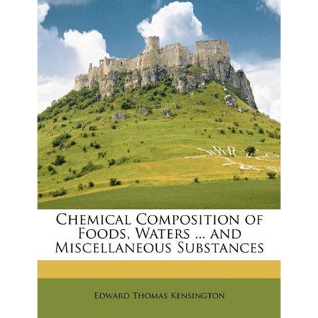 Chemical Composition Of Foods  Waters     And Miscellaneous Substances
