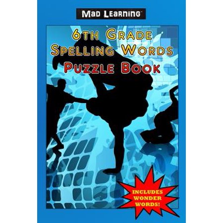 Mad Learning : 6th Grade Spelling Words Puzzle Book](Grade 2 Halloween Spelling Words)