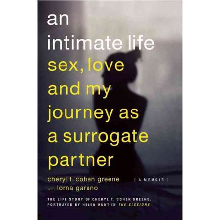 An Intimate Life  Sex  Love  And My Journey As A Surrogate Partner