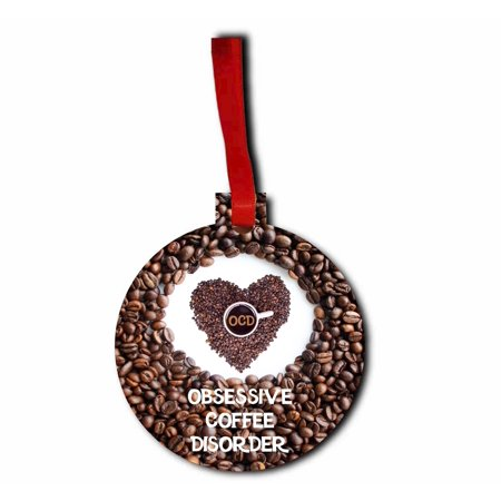 Obsessive Coffee Disorder Flat Round Shaped Hardboard Hanging Christmas Holiday Tree Ornament Made in the U.S.A. ()