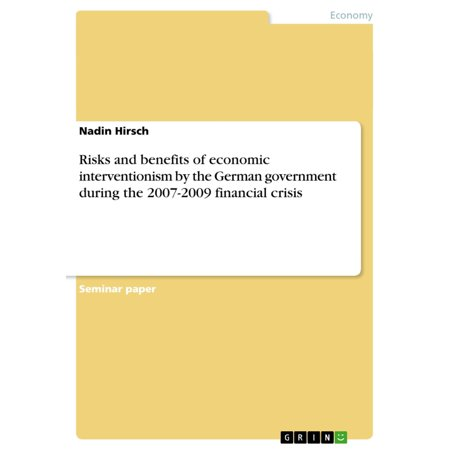 Risks and benefits of economic interventionism by the German government during the 2007-2009 financial crisis -