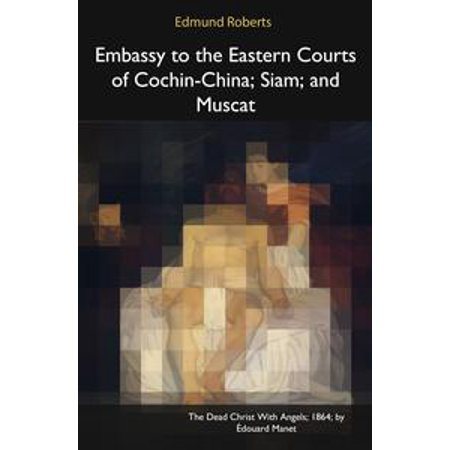 Embassy to the Eastern Courts of Cochin-China, Siam, and Muscat - eBook Arthur Court Grape Leaf
