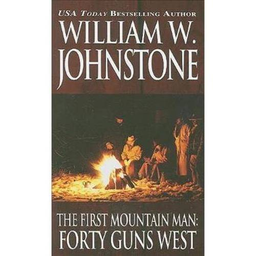 The First Mountain Man: Forty Guns West