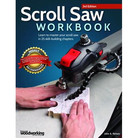 Scroll Saw Workbook, 3rd Edition : Learn to Master Your Scroll Saw in 25 Skill-Building