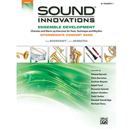 - Sound Innovations for Concert Band -- Ensemble Development for Intermediate Concert Band : B-Flat Trumpet 1