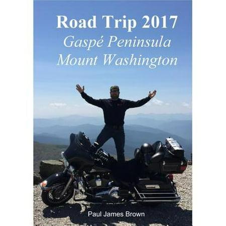 Road Trip 2017: Gaspé Peninsula & Mount Washington - eBook - Halloween Washington Dc 2017