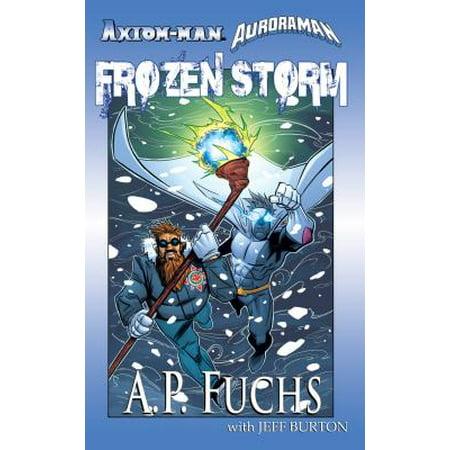 Axiom-man/Auroraman: Frozen Storm (A Superhero Novel) - - Storm Superhero