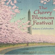 The Cherry Blossom Festival : Sakura Celebration