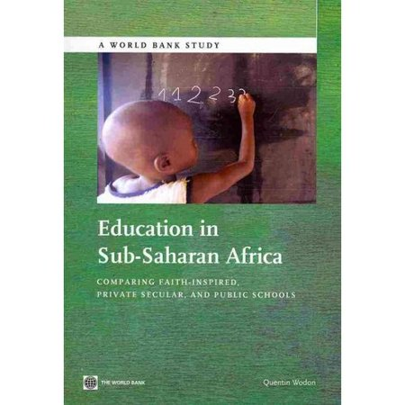 Education In Sub Saharan Africa  Comparing Faith Inspired  Private Secular  And Public Schools