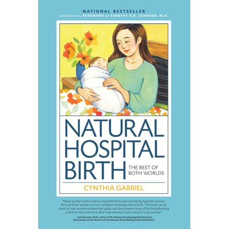 Natural Hospital Birth 2nd Edition : The Best of Both (Best Hospitals In Bogota)