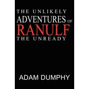 The Unlikely Adventures of Ranulf the Unready