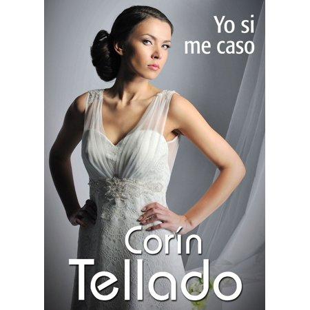 Yo si me caso - eBook (Yo Si Me Enamore La Septima Banda Letra)