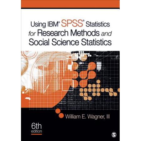 Using Ibm(r) Spss(r) Statistics for Research Methods and Social Science