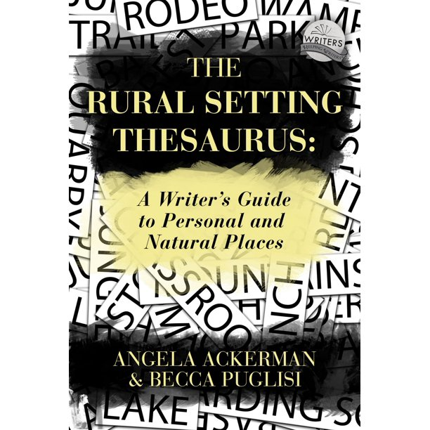 The Rural Setting Thesaurus: A Writer's Guide to Personal and Natural Places - eBook