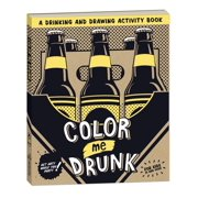 Color Me Drunk : A Drinking and Drawing Activity Book