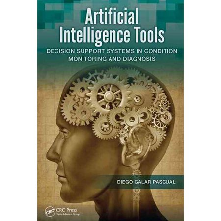 Artificial Intelligence Tools  Decision Support Systems In Condition Monitoring And Diagnosis