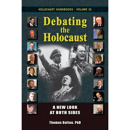 Holocaust Handbooks: Debating the Holocaust: A New Look at Both Sides (Paperback)