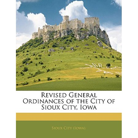 Revised General Ordinances of the City of Sioux City, - Halloween Store Iowa City
