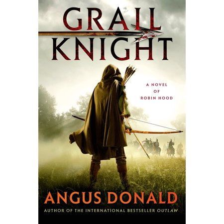 Grail Knight : A Novel of Robin Hood