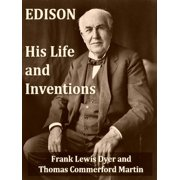 Edison, His Life and Inventions - eBook