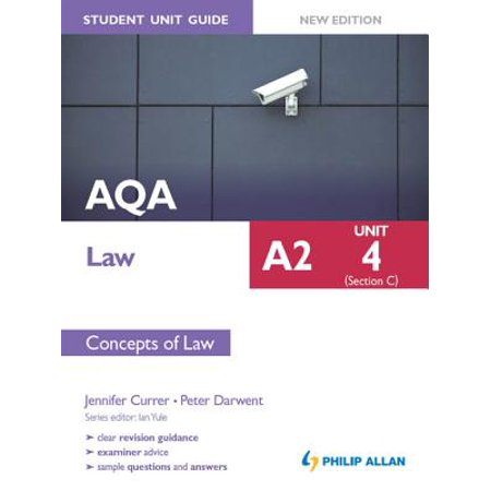 AQA A2 Law Student Unit Guide New Edition: Unit 4 (Section C) Concepts of Law -