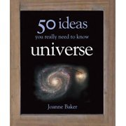 50 Ideas You Really Need to Know : Universe