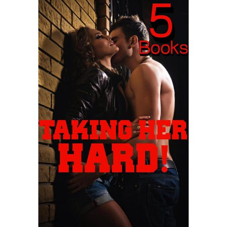Taking Her Hard! 5 XXX Hot Stories Adult Collection MFM Menage Hucow Alpha Male Bikers Billionaires Fertile Younger Women - eBook - Hot Female Bikers