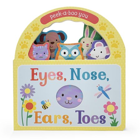 Eyes, Nose, Ears, Toes : Peek-A-Boo You (The Ear The Eye And The Arm Sparknotes)