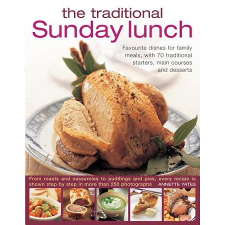 The Traditional Sunday Lunch : Favourite Dishes for Family Meals, with 70 Traditional Starters, Main Courses and Desserts](Halloween Main Meals)