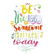 Be The Reason Someone Smiles Today Motivational Artwork Decorations Home Wall Decor Posters, Small Signs - 18x24