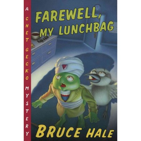 Farewell, My Lunchbag: From the Tattered Casebook of Chet Gecko, Private Eye by